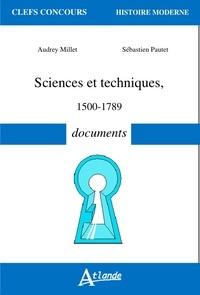 Audrey Millet et Sébastien Pautet - Sciences et techniques (1500-1789) - Documents.