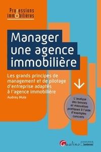 Audrey Mula - Manager une agence immobilière - Les grands principes de management et de pilotage d'entreprise adaptés à l'agence immobilière.
