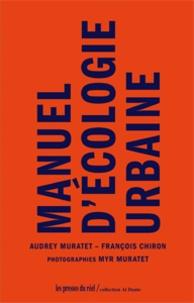 Audrey Muratet et François Chiron - Manuel d'écologie urbaine.