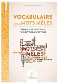Audrey Nguefack Takoudjou - Vocabulaire par les mots mêlés - Synonymes, contraires, homonymes, patronymes Cycle 3.
