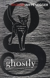 Audrey Niffenegger - Ghostly - A Collection of Ghost Stories.
