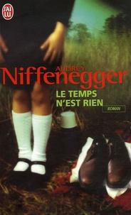 Audrey Niffenegger - Le temps n'est rien.