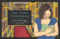 Audrey Niffenegger - The Night Bookmobile.