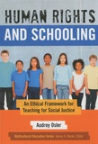 Audrey Osler - Human Rights and Schooling: An Ethical Framework for Teaching for Social Justice.
