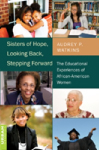 Audrey p. Watkins - Sisters of Hope, Looking Back, Stepping Forward - The Educational Experiences of African-American Women.