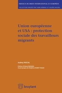 Audrey Pascal - Union Européenne et USA : protection sociale des travailleurs migrants.