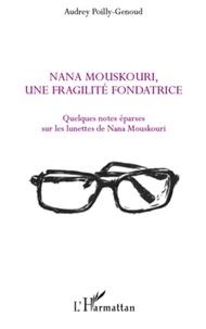 Audrey Poilly-Genoud - Nana Mouskouri, une fragilité fondatrice... - Quelques notes éparses sur les lunettes de Nana Mouskouri.