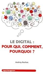 Audrey Rochas - Le digital pour qui, comment, pourquoi ?.