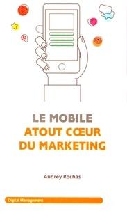 Audrey Rochas - Le mobile : atout coeur du marketing.