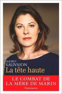 Audrey Sauvajon - La tête haute.