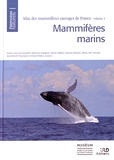Audrey Savouré-Soubelet et Stéphane Aulagnier - Atlas des mammifères sauvages de France - Volume 1, Mammifères marins.