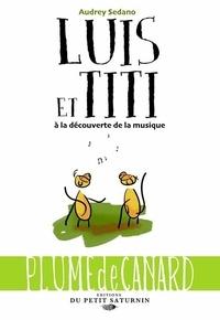 Audrey Sedano - Luis et Titi à la découverte de la musique.