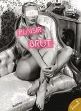 Audrey Seurat - Le plaisir brut.