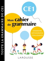 Audrey Tinena-Monhard - Mon cahier de grammaire CE1 - Grammaire, orthographe, conjugaison, vocabulaire.