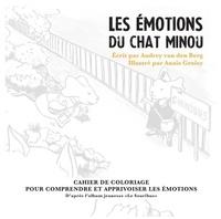 Audrey Van den Berg et Anaïs Groisy - Les émotions du chat Minou.