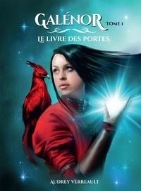 Téléchargements gratuits sur Kindle pour iPad Galénor  - Tome 1, Le livre des Portes par Audrey Verreault CHM ePub DJVU (French Edition) 9791035905736