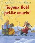Audrey Wood - Joyeux Noël, petite souris !.