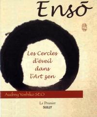 Audrey Yoshiko Seo - Ensô - Les cercles d'éveil dans l'art zen.