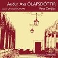 Audur Ava Olafsdottir et Guillaume Ravoire - Rosa Candida.