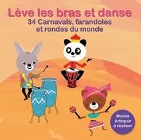 ARB Music - Lève les bras et danse - 34 carnavals, farandoles et rondes du monde. 1 CD audio