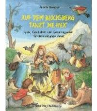 Auf dem Blocksberg tanzt die Hex` - Spiele, Geschichten und Gestaltungsideen für kleine und große Hexen.