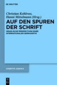 Auf den Spuren der Schrift - Israelische Perspektiven einer internationalen Germanistik.