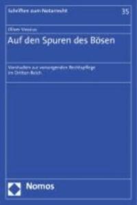 Auf den Spuren des Bösen - Vorstudien zur vorsorgenden Rechtspflege im Dritten Reich.