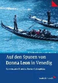 Auf den Spuren von Donna Leon in Venedig.