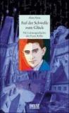 Auf der Schwelle zum Glück - Die Lebensgeschichte des Franz Kafka.