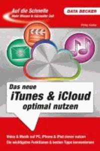 Auf die Schnelle iTunes & iCloud optimal nutzen - Die beliebten Anwendungen von Apple kompakt und kompetent erklärt.