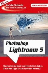 Auf die Schnelle XXL Photoshop Lightroom 5.