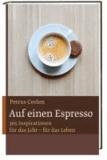 Auf einen Espresso - Mit 365 Inspirationen für das Jahr - für das Leben.