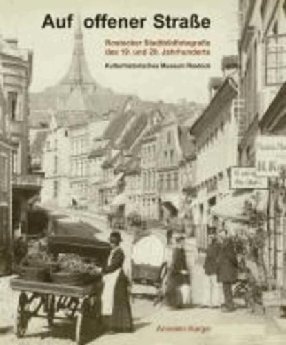 Auf offener Straße - Rostocker Stadtbildfotografie des 19. und 20. Jahrhunderts.