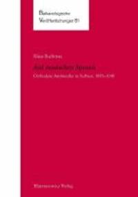 Auf russischen Spuren. Orthodoxe Antiwestler in Serbien, 1850-1945.