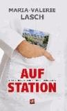 Auf Station - Von der Hilfspflegerin zur Pflegedienstleitung.