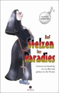 Auf Stelzen ins Paradies - Schwarz wie Ebenholz, rot wie Blut und gülden wie der Westen.