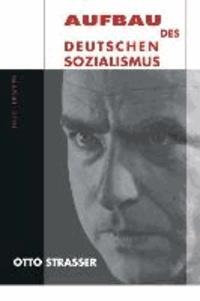 Aufbau des deutschen Sozialismus - Mit einem Nachwort von Dr. Claus-Martin Wolfschlag.