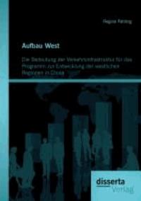 Aufbau West: Die Bedeutung der Verkehrsinfrastruktur für das Programm zur Entwicklung der westlichen Regionen in China.