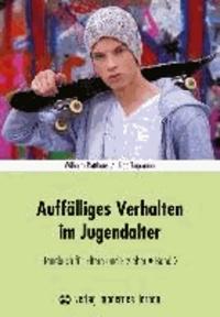 Auffälliges Verhalten im Jugendalter - Handbuch für Eltern und Erzieher Band 2.