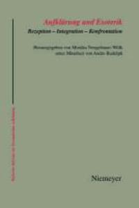 Aufklärung und Esoterik - Rezeption - Integration - Konfrontation.