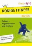 Aufsatz - Argumentieren und Erörtern 9./10. Klasse - Kompaktes Training für Klassenarbeiten.