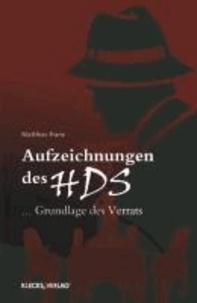 Aufzeichnungen des HDS - … Grundlage des Verrats.