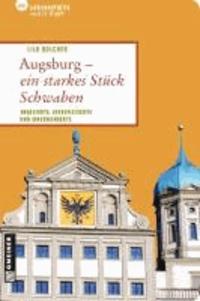 Augsburg - ein starkes Stück Schwaben - Augsburg - ein starkes Stück Schwaben.