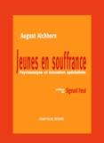August Aichhorn - Jeunes en souffrances.