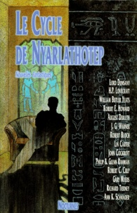 August Derleth et  Collectif - Le Cycle de Nyarlathotep.