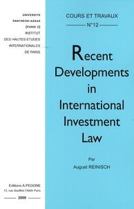 August Reinisch - Recent developments in international investment law.
