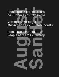 August Sander - Persécutes/persécuteurs des hommes du XXe siècle.