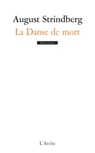 August Strindberg - La danse de mort.
