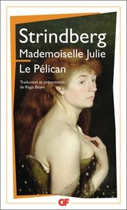 August Strindberg - Mademoiselle Julie, Le pélican - Présentation et traduction inédite.