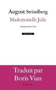 August Strindberg - Mademoiselle Julie.